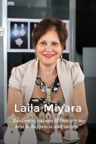 "Laila Miyara ""Resilience, passion & love are my keys to happiness and success."""