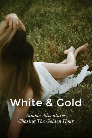 White & Gold Simple Adventures Chasing The Golden Hour