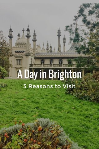 A Day in Brighton 3 Reasons to Visit