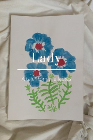 Lady A tale from the ladies