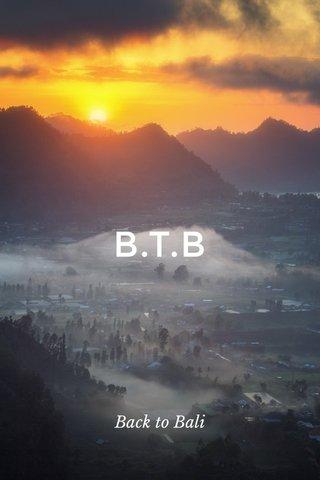 B.T.B Back to Bali