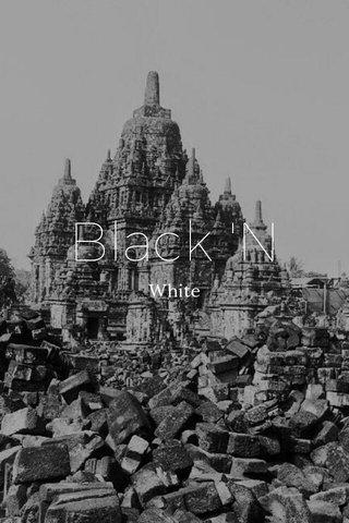Black 'N White