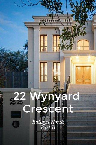 22 Wynyard Crescent Balwyn North Part B