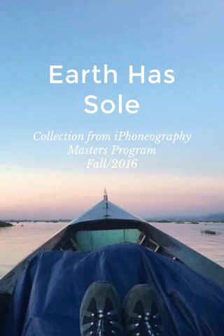 Earth Has Sole Collection from iPhoneography Masters Program Fall/2016