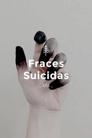 Fraces Suicidas _.xXx._