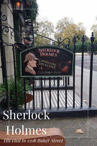 Sherlock Holmes His visit to 221b Baker Street