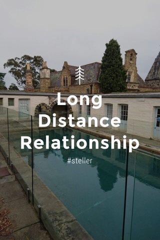 Long Distance Relationship #steller