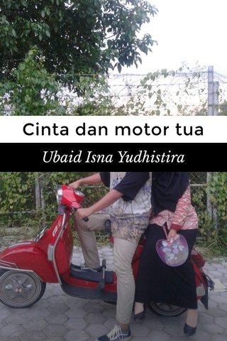 Cinta dan motor tua Ubaid Isna Yudhistira