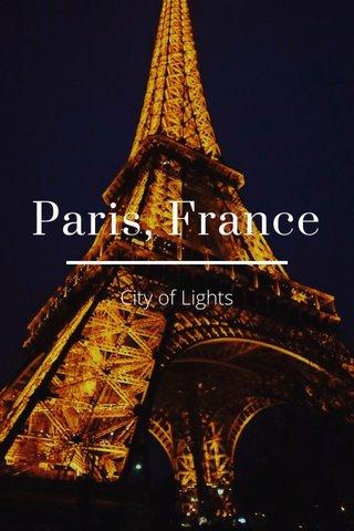 Paris, France City of Lights