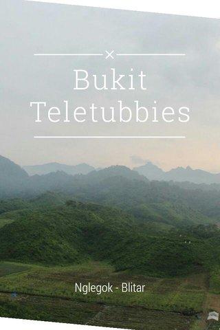 Bukit Teletubbies Nglegok - Blitar