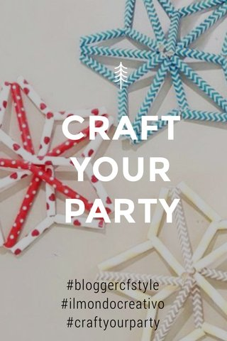 CRAFT YOUR PARTY #bloggercfstyle #ilmondocreativo #craftyourparty