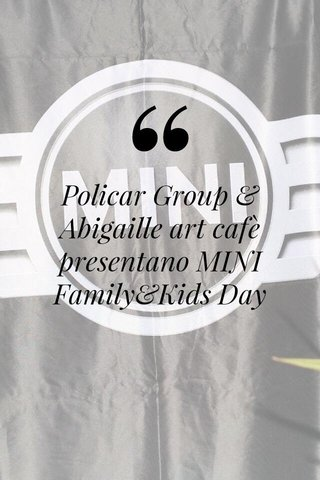Policar Group & Abigaille art cafè presentano MINI Family&Kids Day