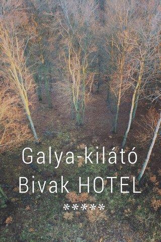 Galya-kilátó Bivak HOTEL *****