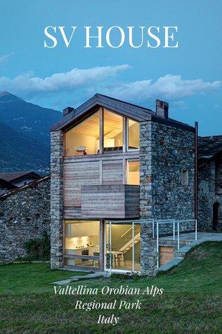 SV HOUSE Valtellina Orobian Alps Regional Park Italy