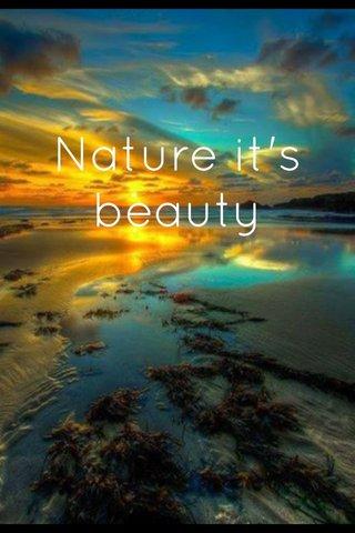 Nature it's beauty