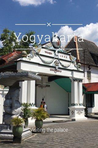 Yogyakarta Visiting the palace