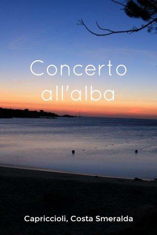 Concerto all'alba Capriccioli, Costa Smeralda