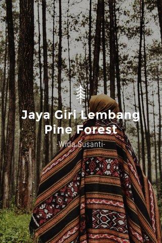 Jaya Giri Lembang Pine Forest -Wida Susanti-