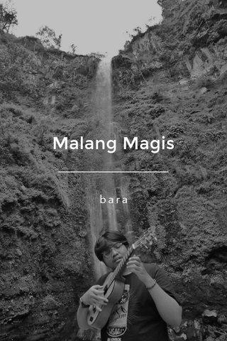 Malang Magis bara