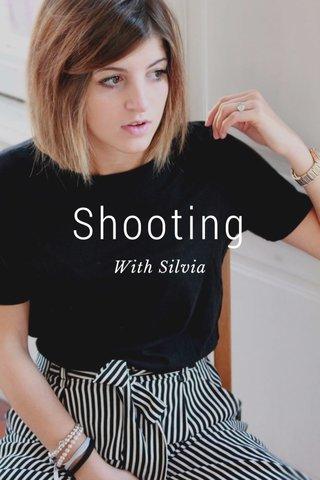 Shooting With Silvia