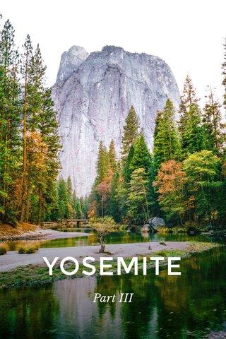 YOSEMITE Part III