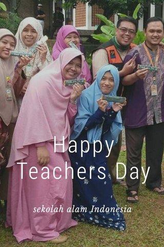 Happy Teachers Day sekolah alam Indonesia