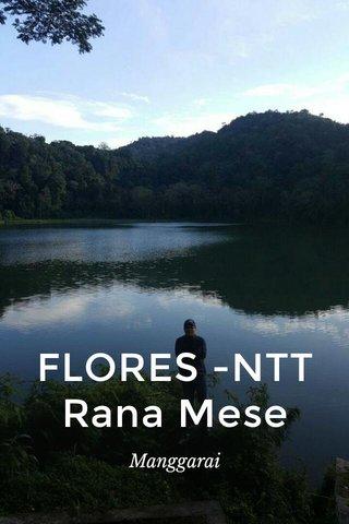 FLORES -NTT Rana Mese Manggarai