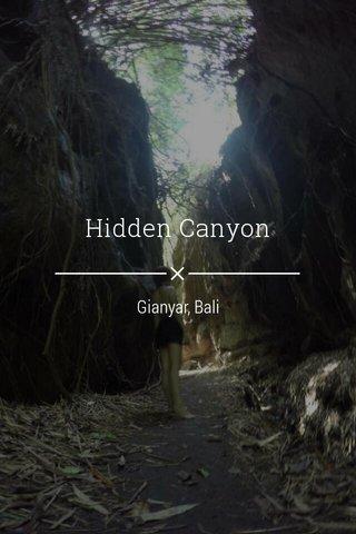 Hidden Canyon Gianyar, Bali