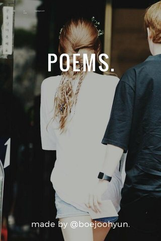 POEMS. made by @boejoohyun.