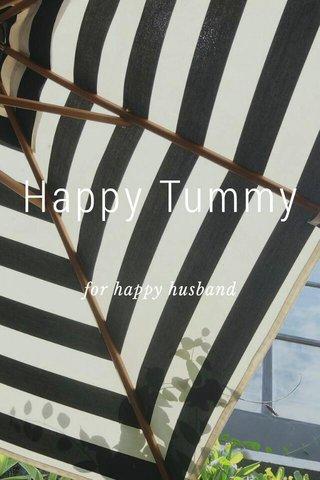 Happy Tummy for happy husband