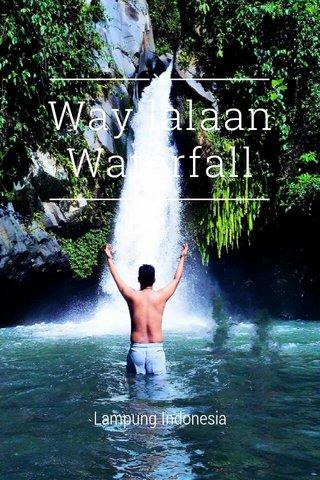 Way lalaan Waterfall Lampung Indonesia