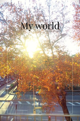 My world and me...