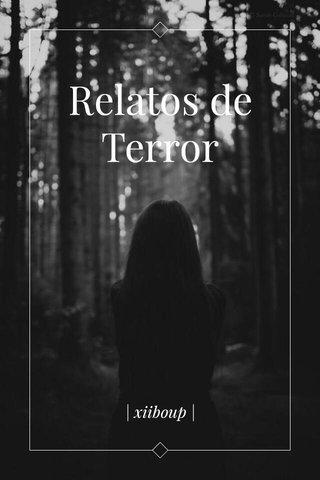 Relatos de Terror | xiiboup |