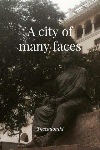 A city of many faces Thessaloniki