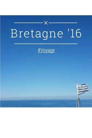 Bretagne '16 #Voyage