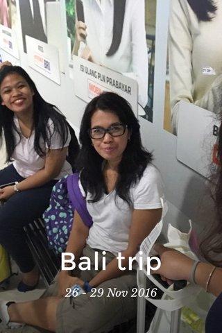 Bali trip 26 - 29 Nov 2016