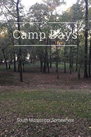 Camp Days South Mississippi Somewhere