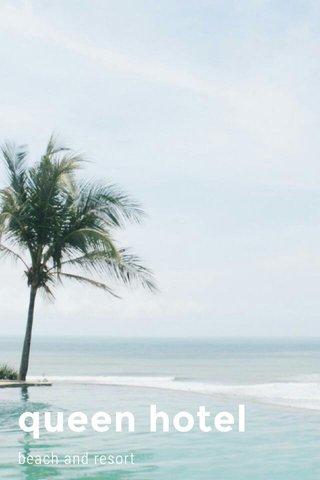 queen hotel beach and resort