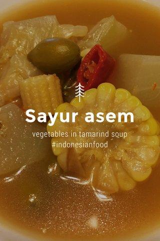 Sayur asem vegetables in tamarind soup #indonesianfood