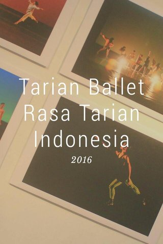 Tarian Ballet Rasa Tarian Indonesia 2016