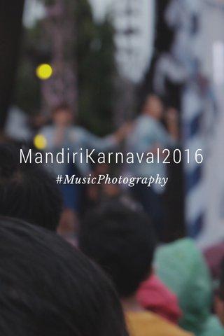 MandiriKarnaval2016 #MusicPhotography