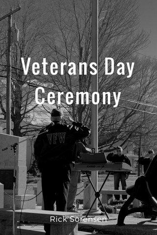 Veterans Day Ceremony Rick Sorensen