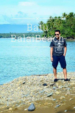 Batu BalaiBeach Lampung Indonesia