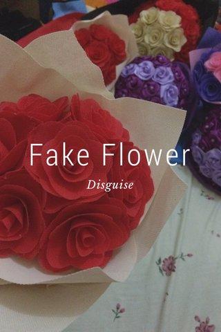 Fake Flower Disguise