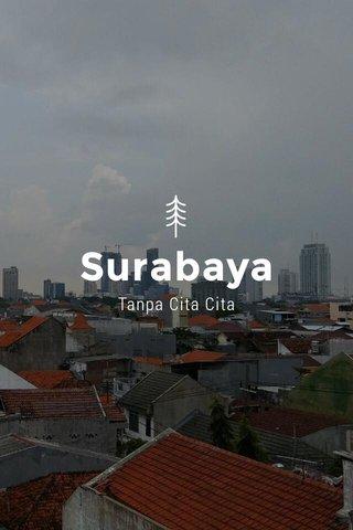 Surabaya Tanpa Cita Cita
