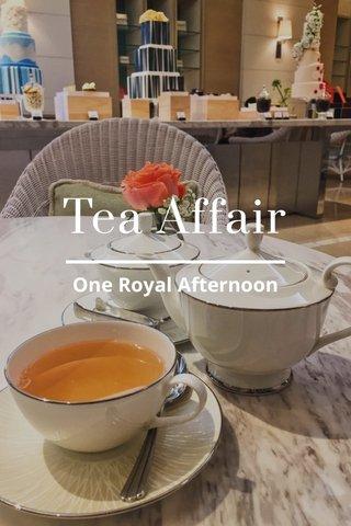 Tea Affair One Royal Afternoon