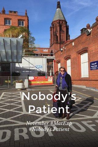Nobody's Patient November #MatExp #Nobody's Patient