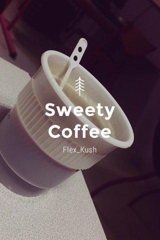 Sweety Coffee Flex_Kush