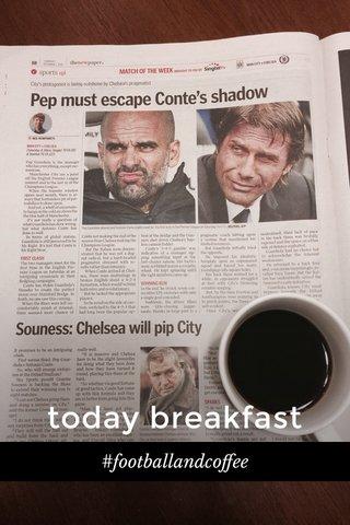 today breakfast #footballandcoffee