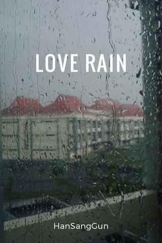 LOVE RAIN HanSangGun